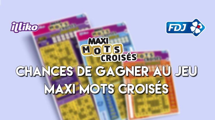 Chances de gagner Maxi Mots croisés