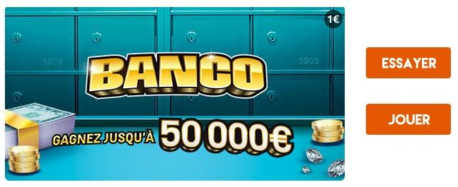 Essayer le nouveau ticket à gratter inédit BANCO 50 000